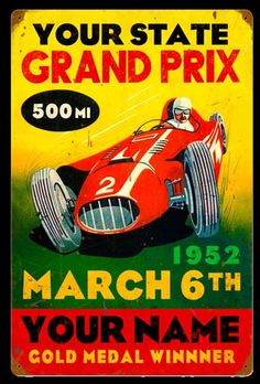 Old 1952 West Coast Grand Prix Metal Sign adds unique decor to your home or business. Every Grand Prix Car collector would love this unusual gift. All 1952 West Coast Grand Prix Tin Signs are pre-drilled and ready to hang. Grand Prix, Garage Art, Garage Signs, Vintage Metal Signs, Vintage Race Car, Vintage Travel, Automotive Art, Retro Cars, Courses