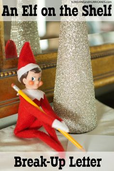 Has that elf that you once thought was so cute slowly become more creepy over time? Have you grown tired of trying to find new and creative places to put him year after year? Do you feel bad manipulating your children at the holidays with one of Santa's spies? If you've answered yes to any of these questions or for any other reason you feel like your Elf on the Shelf needs to go, then this Elf on the Shelf Break Up Letter is for you! SunshineandHurricanes.com