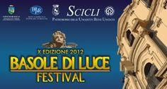 """L'estate di Scicli: """"Basole di Luce - Festival - 2012"""""""