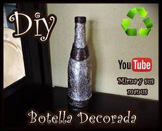 Manualidades Mirna y sus manus: Decorando Botella de Vidrio. Mirna y sus manus