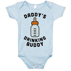 Daddy's Driking BUddy Funny Baby Onesie Gift - Clothing For Babies That Make Perfect Gifts