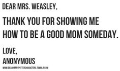 """Dear Mrs. Weasley, I wish it said """"Love, the girls who learned from and grew up loving HP"""""""