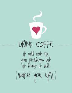 Coffee .... Problem solver!?!