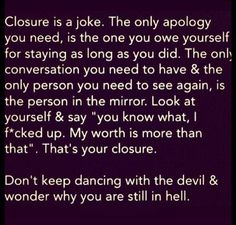 """""""Don't keep dancing with the devil and wonder why you are still in hell'..."""