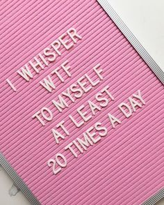 I whisper WTF to myself at least 20 times a day, lol at work Me Quotes, Funny Quotes, Pink Quotes, Pissed Quotes, Fierce Quotes, Trust Quotes, Music Quotes, Funny Memes, Michel De Montaigne