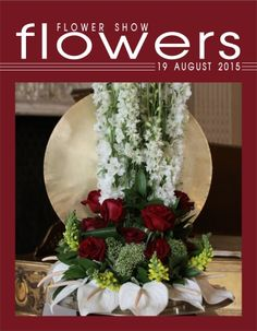 19 AUGUST 2015… A Year in Flowers PLANT LIST: Roses, Delphinium, Anthuriums, Snapdragons  and foliage MORE INFO AT: www.FlowerShowFlowers.com SEEN AT: the Newport Flower Show – Newport, RI 2015