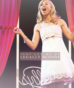 Legally Blonde The Musical- Laura Bell Bundy favorite musical, and favorite leading lady!