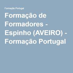 Formação de Formadores - Espinho (AVEIRO) - Formação Portugal