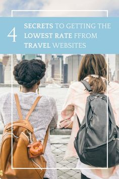 4 Secrets to Getting the Lowest Rate From Travel Websites