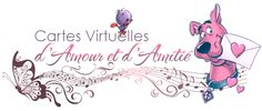♥ Cartes Virtuelles d'Amour et d'Amitié