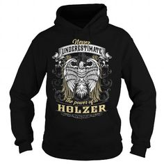 HOLZER HOLZERBIRTHDAY HOLZERYEAR HOLZERHOODIE HOLZERNAME HOLZERHOODIES  TSHIRT FOR YOU