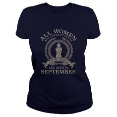 Awesome Tee All women are created equal but the best are born in September Virgo Shirts & Tees