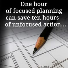 One hour of focused planning can save ten hours of unfocused action... ✍️