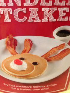 Reindeer pancakes (Bob Evans!) Christmas morning