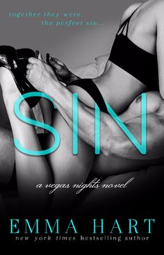 Sin (Vegas Nights #1) by Emma Hart – July 18, 2017 (click to preorder)