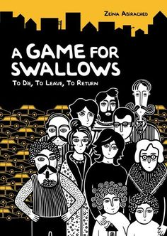 A Game for Swallows - Graphic Novel Set in city of Beirut during civil war in Lebanon, 1980s