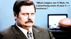 parks and rec quotes ron religion - Google Search