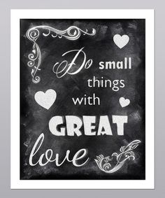 Yes. Each and every day. :: Do Small Things With Great Love Print by Posie & Co.