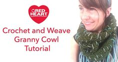 Find my #Crochet and Weave Granny Cowl Tutorial free @redheartyarns