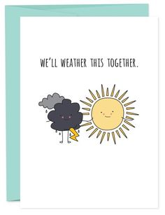 Weather Together Weather Together Rain or shine, I got you.
