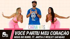 Você Partiu Meu Coração - Coreografia By Daniel Saboya - Nego do Borel feat. Anitta & Wesley Safadão  | Letra da Música