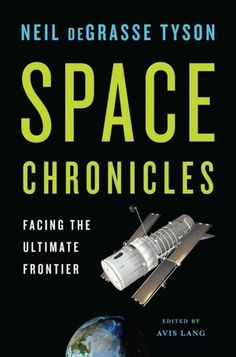 Space Chronicles,  by Neil deGrassi Tyson.  A thought-provoking, humorous collection on NASA & future of space travel. Tyson is rare breed of astrophysicist, one who can speak as easily & brilliantly with popular audiences as with professional scientists. Now that NASA has put human space flight effectively on hold—with a 5 or possibly 10 year delay until the next launch of astronauts from U.S. soil— his views on future of space travel & America's role in that future are timely and urgent…