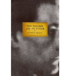 A collection of manifestos originally published in 1938, The Theater and Its Double is the fullest statement of the ideas of Antonin Artaud.