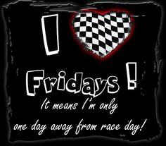 Actually it is Race Day and so is the day after!!:)