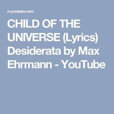 CHILD OF THE UNIVERSE (Lyrics)  Desiderata by Max Ehrmann - YouTube