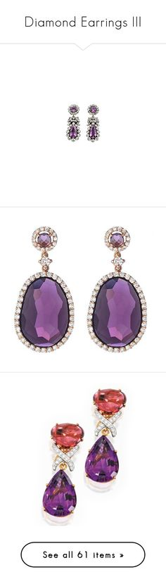 """Diamond Earrings III"" by sakuragirl ❤ liked on Polyvore featuring earrings, accessories, jewelry, drop earrings, white, white gold jewelry, yellow gold drop earrings, 18k gold jewelry, amethyst earrings and yellow gold earrings"