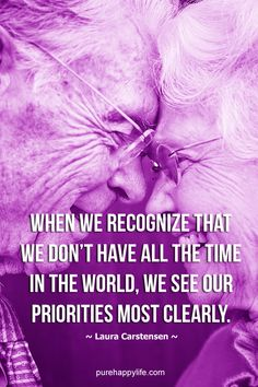 #life #quotes purehappylife.com - When we recognize that we don't have all the time in the world..