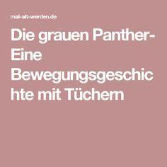 Die grauen Panther- Eine Bewegungsgeschichte mit Tüchern