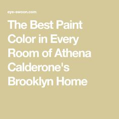 The Best Paint Color in Every Room of Athena Calderone's Brooklyn Home Best Paint Colors, Home Reno, Cool Paintings, Brooklyn, Good Things, Street, Room, House, Decor