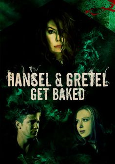 Hansel & Gretel Get Baked: In this modern stoner fairy tale, siblings Hansel and Gretel are trying to score more of a potent new strain of pot called Black Forest. They find the old woman who grows the cannabis -- but then learn she's actually a witch with cannibalistic plans.