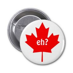 Shop Eh Canadian Pride canada day Pinback Button created by EllesBaby. Canadian Symbols, I Am Canadian, Canadian Maple, Leaf Symbol, Canada Maple Leaf, Canada Day, How To Make Buttons, Custom Buttons, Flag