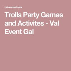 Trolls Party Games and Activites - Val Event Gal