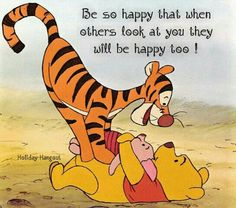 Be so happy that when others look at you they will be happy to.