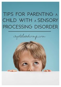 24 tips for parenting a child with a sensory processing disorder.