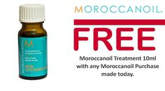 FREE Moroccanoil Treatment 10ml with any Moroccanoil purchase made today!