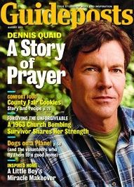 In the August 2012 issue of Guideposts, actor Dennis Quaid recalled his return to faith and how prayer miraculously saved his children's lives.