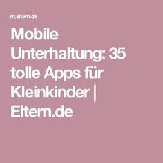 Mobile Unterhaltung: 35 tolle Apps für Kleinkinder     Eltern.de