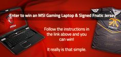 I just took part in the MSI & Fnatic giveaway. Join in and you could win an MSI Gaming laptop & signed Fnatic shirt!