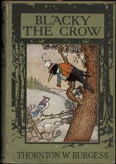 BURGESS, Thornton W., BLACKY THE CROW. Green Forest series.