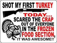 turkey hunting sign.  I laughed at this for like five minutes!