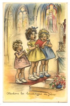 Artist: Germaine Bouret Christian map of Germaine Bouret - Let's sing the praises of Jesus Cartes anciennes de Germaine Bouret Vintage Children's Books, Vintage Girls, Vintage Postcards, Vintage Art, Vintage Prints, Vintage Pictures, Vintage Images, Art And Illustration, Art Prints