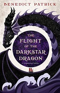 The Flight of the Darkstar Dragon by Benedict Patrick | Goodreads | SPFBO6 Cover Contest Finalist Steve Thomas, Fantasy Book Covers, Science Fiction Books, Classic Literature, Poetry Books, Latest Books, Got Books, Book Recommendations, Book Lists