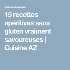15 recettes apéritives sans gluten vraiment savoureuses | Cuisine AZ