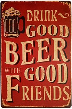 Buy ERLOOD Drink Good Beer with Good Friends Vintage Tin Sign Wall Decor 20 X 30 Cm - Topvintagestyle.com ✓ FREE DELIVERY possible on eligible purchases