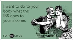 The best Tax Day Memes and Ecards. See our huge collection of Tax Day Memes and Quotes, and share them with your friends and family. Taxes Humor, Tax Day, Flirting Humor, Sarcastic Quotes, Meaningful Words, E Cards, Adult Humor, Someecards, Bible Verses