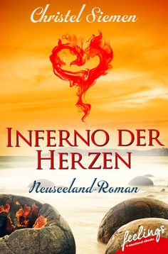 """""""Tangata Whenua: Inferno der Herzen"""" von Christel Siemen - ein Roman mit Großen Gefühlen von feelings!"""